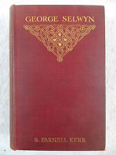 S. Parnell Kerr GEORGE SELWYN AND THE WITS Methuen & Co. 1909