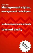 Management Styles, Management Techniques and Management Methods Learned...