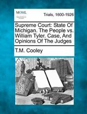 Supreme Court: State of Michigan. the People vs. William Tyler. Case, and Opinio