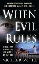 When Evil Rules: Vengeance and Murder on Cape Cod (St. Martin's True Crime
