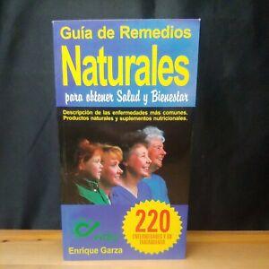 Guia de Remedios Naturales Para Obtener Slaud y Bienestar (Enrique Garza)