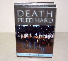 Death Piled Hard: A Tale of the Confederate Secret Services by W. Patrick Lang