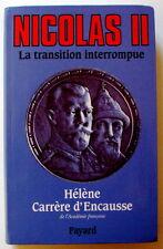 NICOLAS II La transition interrompue  - Hélène Carrère d'Encausse (éd. Fayard)