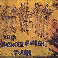 Old School Freight Train by Old School Freight Train (CD, Dec-2002, Courthouse Records)