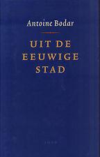UIT DE EEUWIGE STAD - Antoine Bodar