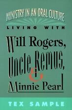 Ministry in an Oral Culture-Living With Will Rogers, Uncle Remus, and Minnie