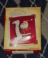 Hallmark So Much To Do Keepsake Ornament Christmas Santa Claus and List 2004