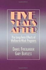 Friedlander, Daniel, Five Years After: The Long-Term Effects of Welfare-to-Work