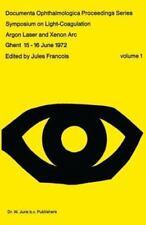 Symposium on Light-Coagulation : Argon Laser and Xenon Arc 1 (1973, Paperback)