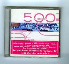 CD (NEUF) 500 CHORISTES (C.DION Y.NOAH JJ.GOLDMAN P.FIORI T.ARENA N.St PIER)