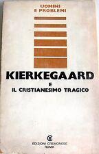 KIERKEGAARD E IL CRISTIANESIMO TRAGICO A CURA DI LORENZO NARDI CREMONESE 1976