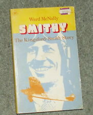 Smithy The Kingsford Smith Story by Ward McNally