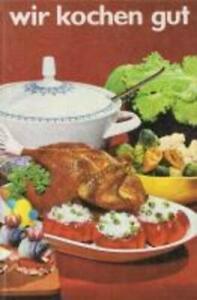 Wir kochen gut. Reprint | Reprint der Ausgabe von 1968 | Buch | Deutsch | 2015