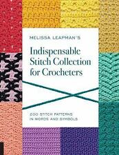 Melissa Leapman's Indispensable Stitch Collection for Crocheters: 200 Stitch Pat