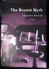 The Brontë Myth by Lucasta Miller HB/DJ 1st American edition Fine/Near Fine