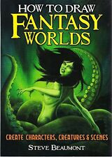 How to Draw Fantasy Worlds by Steve Beaumont