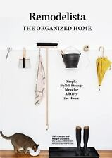A Remodelista : The Organized Home - Simple, Stylish Storage Ideas for All...