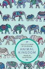 The Little Book of Colouring: Animal Kingdom: Peace in Your Pocket by Quercus Pu
