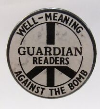 1980's WELL-MEANING GUARDIAN READERS AGAINST THE BOMB pinback button U.K.