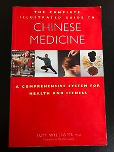 Complete Illustrated Guide - Chinese Medicine: A Comprehensive System for Health