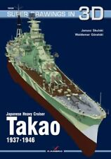 Kagero Super Drawings in 3D 26: Japanese Heavy Cruiser Takao 1937-1946