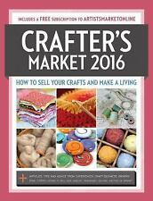 Market: Crafter's Market 2016 : How to Sell Your Crafts and Make a Living 2016 …