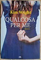 Qualcosa per me di Kim Wright - Mondolibri  NUOVO