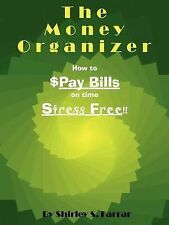 USED (LN) The Money Organizer: How to $Pay Bills on time Stress Free!!