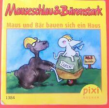 Pixi Buch 1384 -Mauseschlau&Bärenstark Maus und Bär bauen sich ein Haus -Bücher