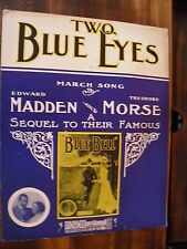 SHEET MUSIC TWO BLUE EYES MARCH SONG BY MADDEN AND MORSE 1907