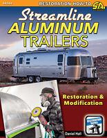 Airstream Clipper Silver Streak Sparten Trailers Restoration Modification Book