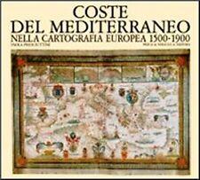 COSTE DEL MEDITERRANEO NELLA CARTOGRAFIA EUROPEA 1500-1900 Priuli&Verlucca