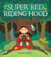 Super Red Riding Hood, Hardcover by Davila, Claudia, Brand New, Free shipping...