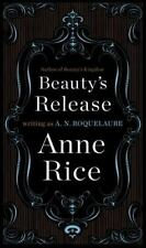 Sleeping Beauty Trilogy: Beauty's Release 3 by A. N. Roquelaure and Anne Rice