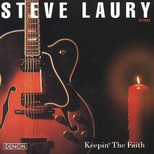 Keepin' the Faith by Steve Laury (CD, Oct-2005, Denon Records)