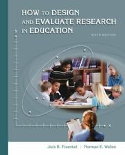 How to Design and Evaluate Research in Education by Jack R. Fraenkel and Norman…