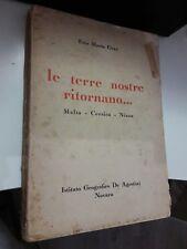 Gray LE TERRE NOSTRE RITORNANO... Malta Corsica Nizza DE AGOSTINI 1940
