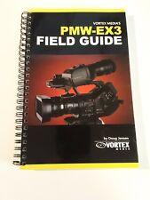 Sony PMW-EX3 Field Guide by Doug Jensen Vortex