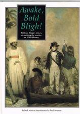 Awake, Bold Bligh! William Bligh's Letters Describing Mutiny Bounty Paul Brunton