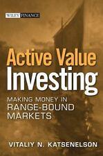 Active Value Investing: Making Money in Range-Bound Markets (Wiley Finance)