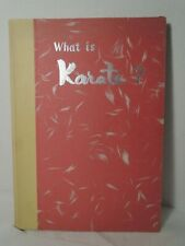 What Is Karate? Everyone Can Practice Karate Mysteries 1959 Revised Mas Oyama