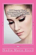 DIY Beauty Tips and Homemade Remedies : For a Beautiful Positive Healthier...