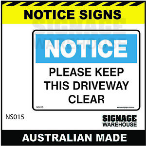 NOTICE SIGN - NS015 - PLEASE KEEP THIS DRIVEWAY CLEAR