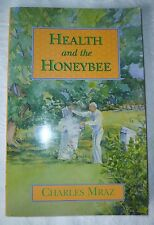 HEALTH AND THE HONEYBEE BOOK BY CHARLES MRAZ , SIGNED , EXCELLENT CONDITION