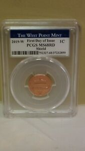 2019 W FIRST DAY ISSUE PCGS MS68 RD SHIELD CENT WEST POINT MINT