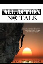 All Action, No Talk! : You Have the Strength to Change Your Life Despite...