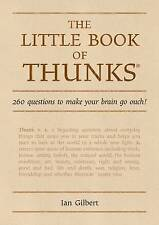 The Little Book of Thunks: 260 Questions to Make Your Brain Go Ouch! by Ian