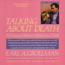 Talking about Death: A Dialogue Between Parent and Child Grollman, Earl A. Pape
