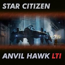 Star Citizen - Anvil Hawk - LTI Lifetime Insurance - NO CCU