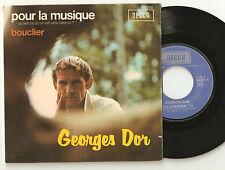"""GEORGES DOR : Pour la musique / bouclier - 7"""" SP DECCA 84055 J France 1972"""